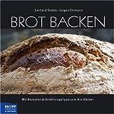Brot backen: Mit Rezepten & Ernährungstipps vom Bio-Bäcker