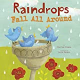 Raindrops Fall All Around (Springtime Weather Wonders) by Ghigna, Charles (2015) Board book