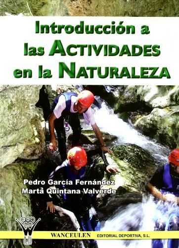 Introduccion A Las Actividades En La Naturaleza (Spanish Edition) [Unknown] (Tapa Blanda)
