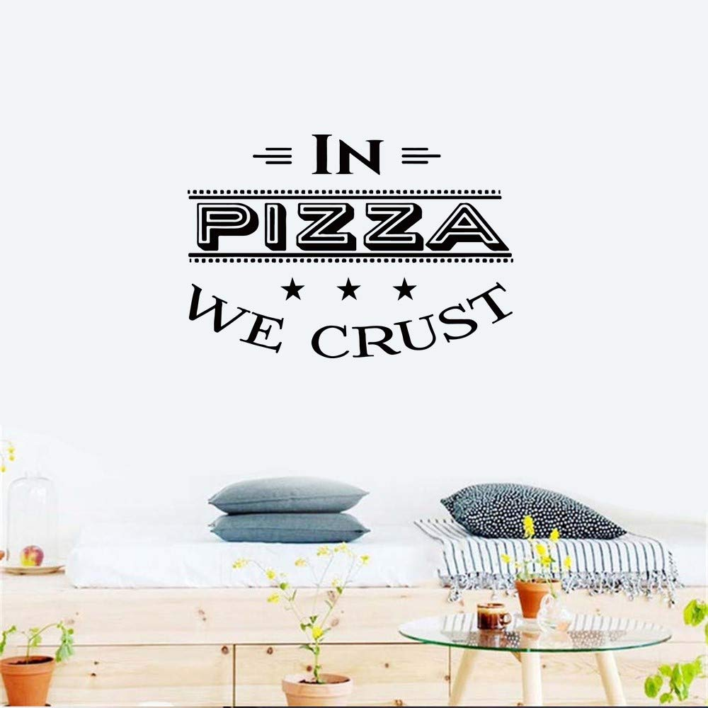 Wall Art Decor Decals Removable Mural in Pizza We Crust for Restaurant Food Shop Kitchen