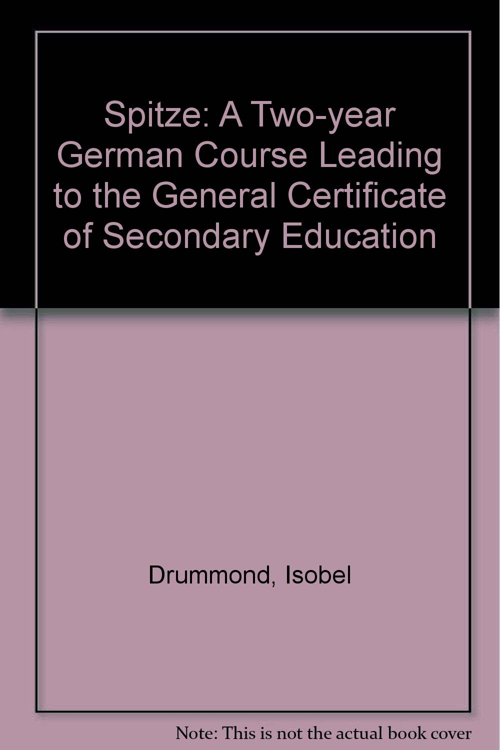 Spitze: A Two-year German Course Leading to the General Certificate of Secondary Education