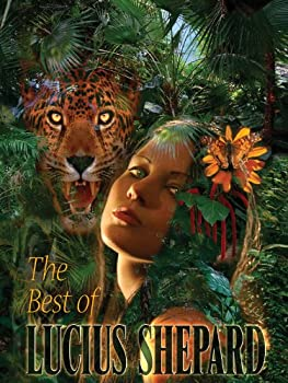 The Best of Lucius Shepard by Lucius Shepard fantasy book reviews