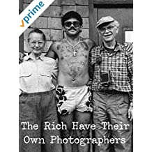 The Rich Have Their Own Photographers