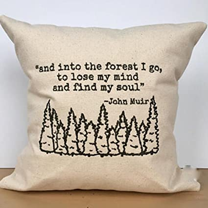 and Into The Forest I Go, to Lose My Mind and Find My Soul Pillows Covers 18x18, Traveler Cushion Covers Nature Lover Gifts Explorer Pillowcase Color:4