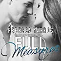 Full Measures Audiobook by Rebecca Yarros Narrated by Carly Robins