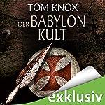 Der Babylon-Kult | Tom Knox