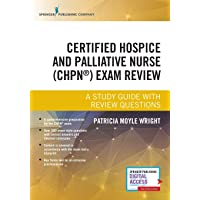 Certified Hospice and Palliative Nurse (CHPN) Exam Review Book: A Comprehensive...