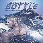 Message in a Bottle: Shattered Earth, Book 1.5 | Josh Hilden