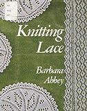Knitting Lace, Barbara Abbey, 0670414638