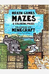 Brain Games, Mazes & Coloring Pages - Homeschooling With Minecraft: Dyslexia Games Presents an Activity Book - Great for Creative Kids with Dyslexia, ADHD, Asperger's Syndrome and Autism (Volume 3) Paperback