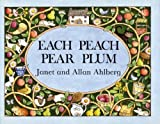 By Allan Ahlberg Each Peach Pear Plum (I-Spy-Books (Viking)) [School & Library Binding]