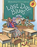 img - for Last Day Blues (Mrs. Hartwells classroom adventures) book / textbook / text book