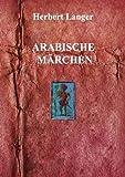 Arabische Märchen, Herbert Langer, 3842331398