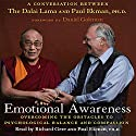 Emotional Awareness: Overcoming the Obstacles to Emotional Balance and Compassion Audiobook by Paul Ekman, Dalai Lama Narrated by Richard Gere