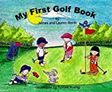 My First Golf Book, James D. Smith and Lauren M. Smith, 0966911601