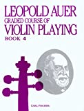 Graded Course of Violin Playing: Book 4: Elementary Grade, Cont.