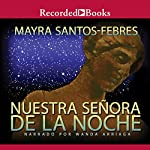 Nuestra Senora de La Noche [Our Lady of the Night (Texto Completo)] | Mayra Santos-Febres