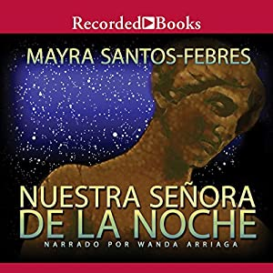 Nuestra Senora de La Noche [Our Lady of the Night (Texto Completo)] Audiobook