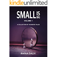 Small is Big- Volume 1: A collection of 100 micro tales