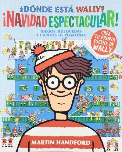 Dónde está Wally? ¡Navidad espectacular! (Colección ¿Dónde está Wally?): Juegos búsquedas y cientos de pegatinas