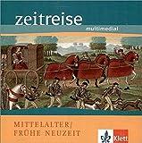 Zeitreise. Mittelalter / Frühe Neuzeit. CD-ROM für 98/2000/XP.  (Lernmaterialien)