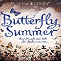Butterfly Summer Audiobook by Anne-Marie Conway Narrated by Kate Harbour