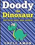 Doody the Dinosaur: Short Stories, Games, Jokes, and More!