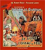 Les aventures de Frédéri le gardian. 4, Le signe de l'oiseau de feu
