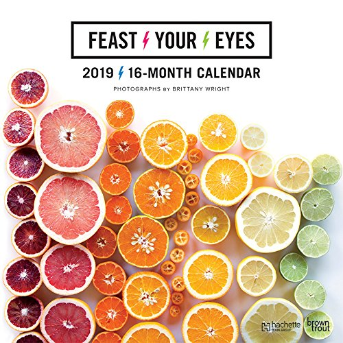 Feast Your Eyes 2019 12 x 12 Inch Monthly Square Wall Calendar by Hachette, Inspiration Motivation Healthy Natural Organic Foods