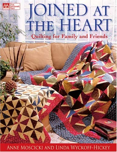 Joined At The Heart: Quilting For Family And Friends (That Patchwork (Joined Heart)