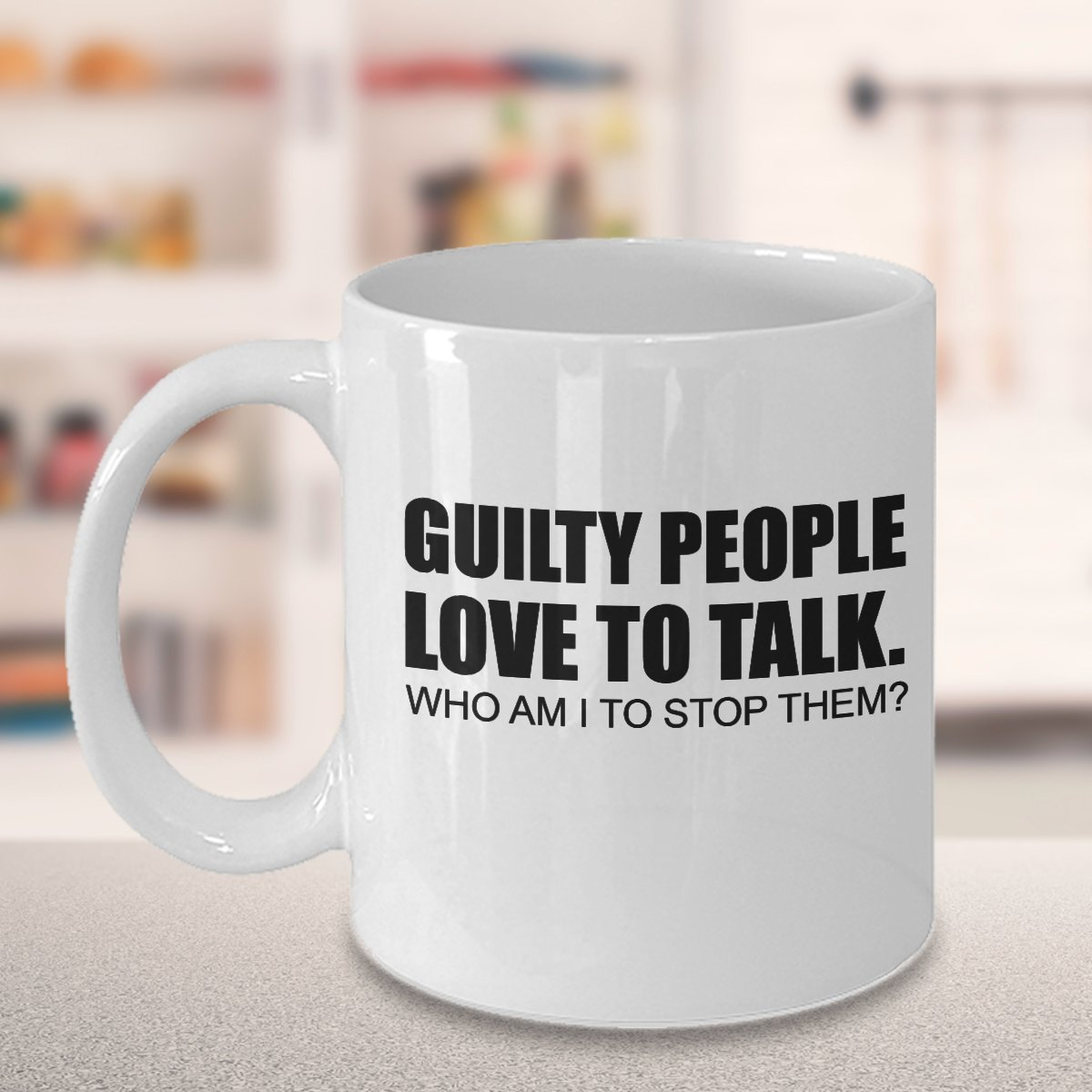 Amazon.com: Joe Kenda mug - Guilty People love to talk. Who am I to ...