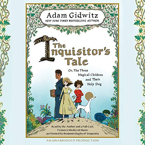 The Inquisitor's Tale: Or, The Three Magical Children and Their Holy Dog by Listening Library (Audio)