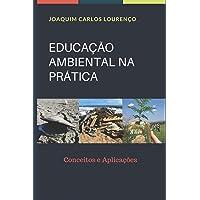Educação Ambiental na Prática.: Conceitos e Aplicações