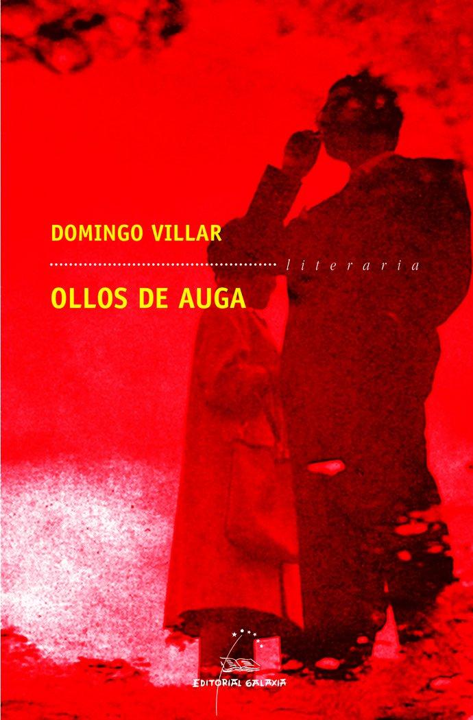 Ollos de auga (Literaria) (Gallego) Tapa blanda – 10 sep 2016 Domingo Villar Editorial Galaxia S.A. 8482889273
