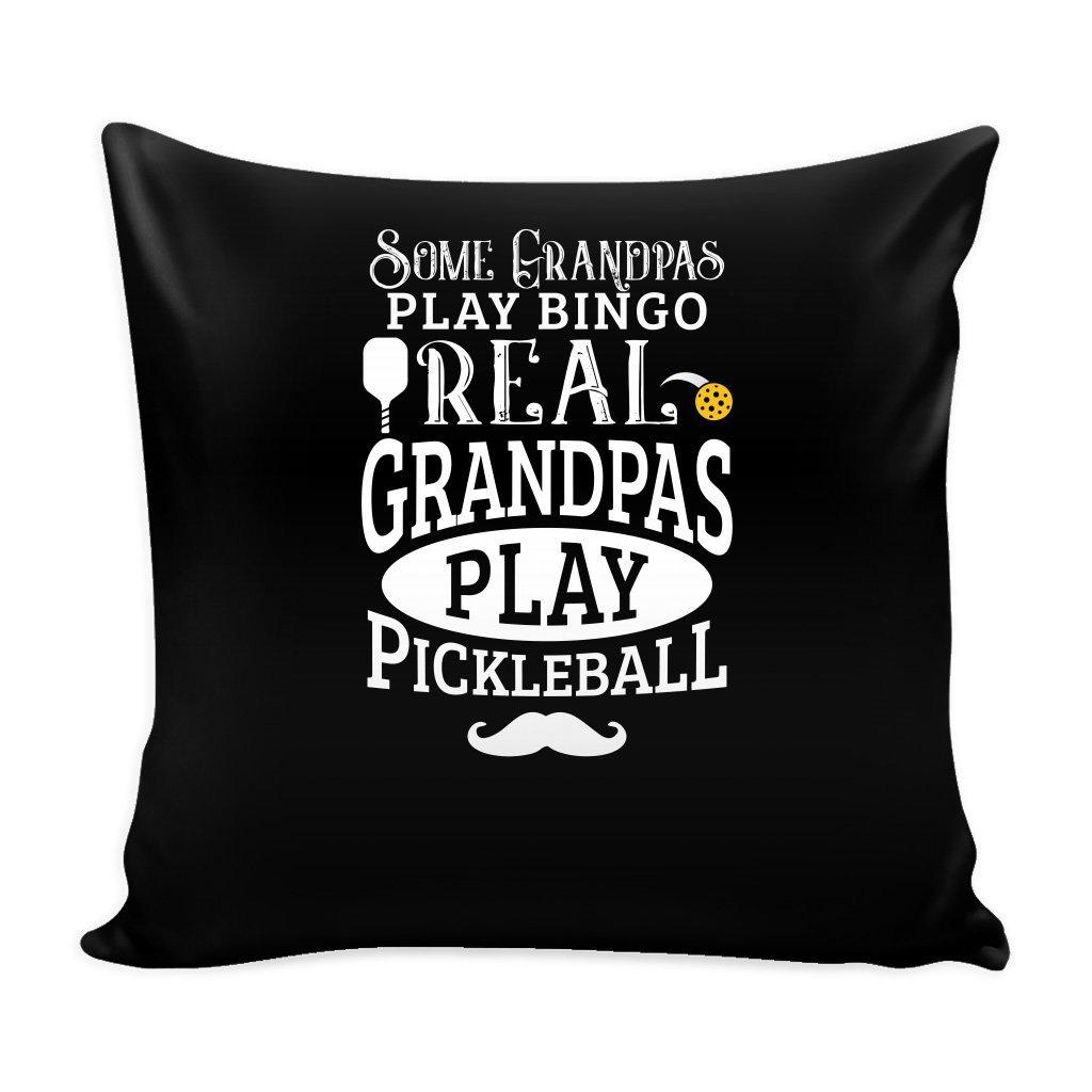 Some Grandpas Play Bingo Real Grandpas Play Pickleball 16 x 16 Pillow Cover - Funny Pickleball Pillow Case