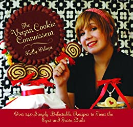 The Vegan Cookie Connoisseur: Over 140 Simply Delicious Recipes That Treat the Eyes and Taste Buds by [Peloza, Kelly]