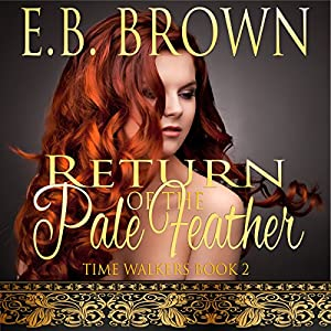 Return of the Pale Feather: Time Walkers, Book 2 Audiobook