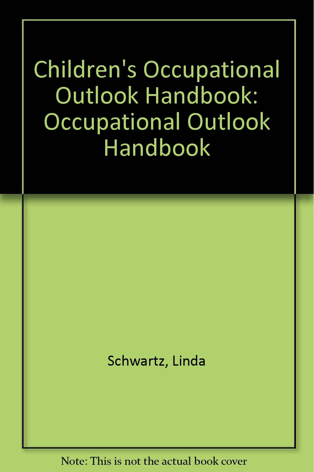 children s occupational outlook handbook occupational outlook children s occupational outlook handbook occupational outlook handbook linda schwartz toni wolfgang 9780934783712 amazon com books