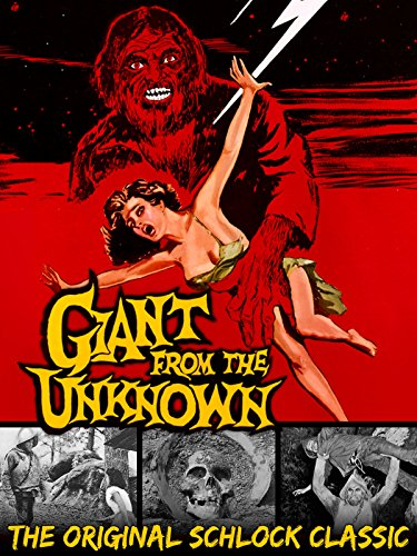Giant From The Unknown - The Original Schlock Classic -