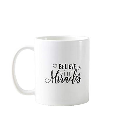 Amazoncom 11 Oz Coffee Mugs Believe Miracles Funny Mug With