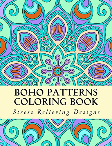 Boho Patterns Coloring Book: Relaxing Designs for Kids & Adults (Stress Relieving Designs) (Volume 2)