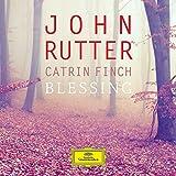 John Rutter/Catrin Finch: Blessing