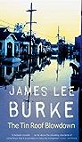 The Tin Roof Blowdown (Dave Robicheaux Book 16)