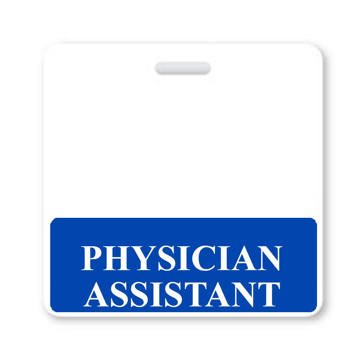"""""""PHYSICIAN ASSISTANT"""" Horizontal Badge Buddy with Blue Border from Specialist ID, Sold Individually"""