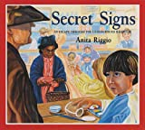 img - for Secret Signs: An Escape Through the Underground Railroad book / textbook / text book