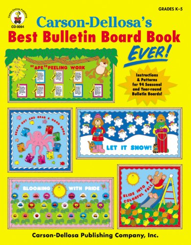 Carson-Dellosa's Best Bulletin Board Book Ever, Grades K - 5