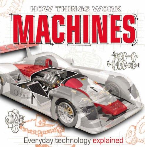 How Things Work - Machines (How Things Work)