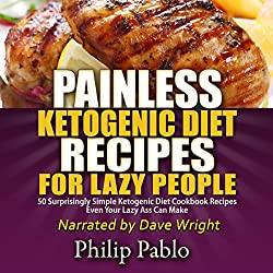 Painless Ketogenic Diet Recipes for Lazy People