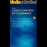 Curso Completo de E-commerce: Curso completo de e-commerce, desde iniciar, planejar, divulgar e gerenciar sua loja virtual