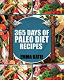 365 days slow cooking - Paleo Diet: 365 Days of Paleo Diet Recipes (Paleo Diet, Paleo Diet For Beginners, Paleo Diet Cookbook, Paleo Diet Recipes, Paleo, Paleo Cookbook, Paleo Slow Cooker, Paleo For Beginner, Paleo Recipes)